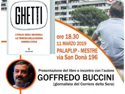 """Presentazione libro Ghetti"""" di Goffredo Buccini Lunedì 11 marzo ore 18:30 Palaplip – Mestre"""